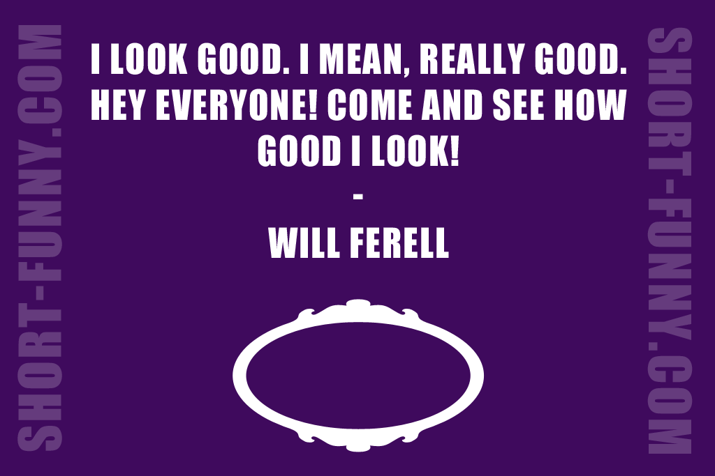 Funny Will Ferell Quote